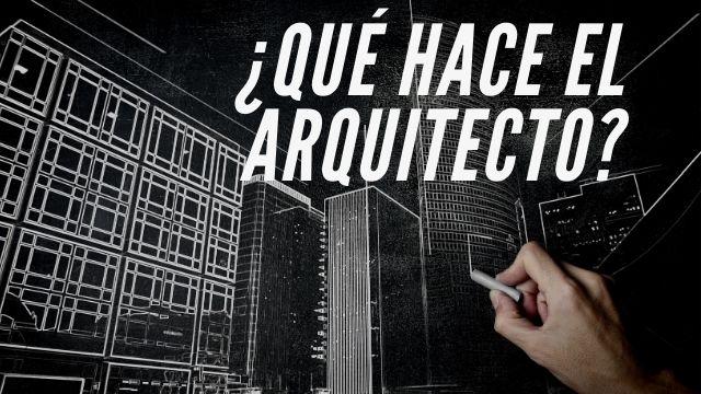 ¿Qué hace el arquitecto?